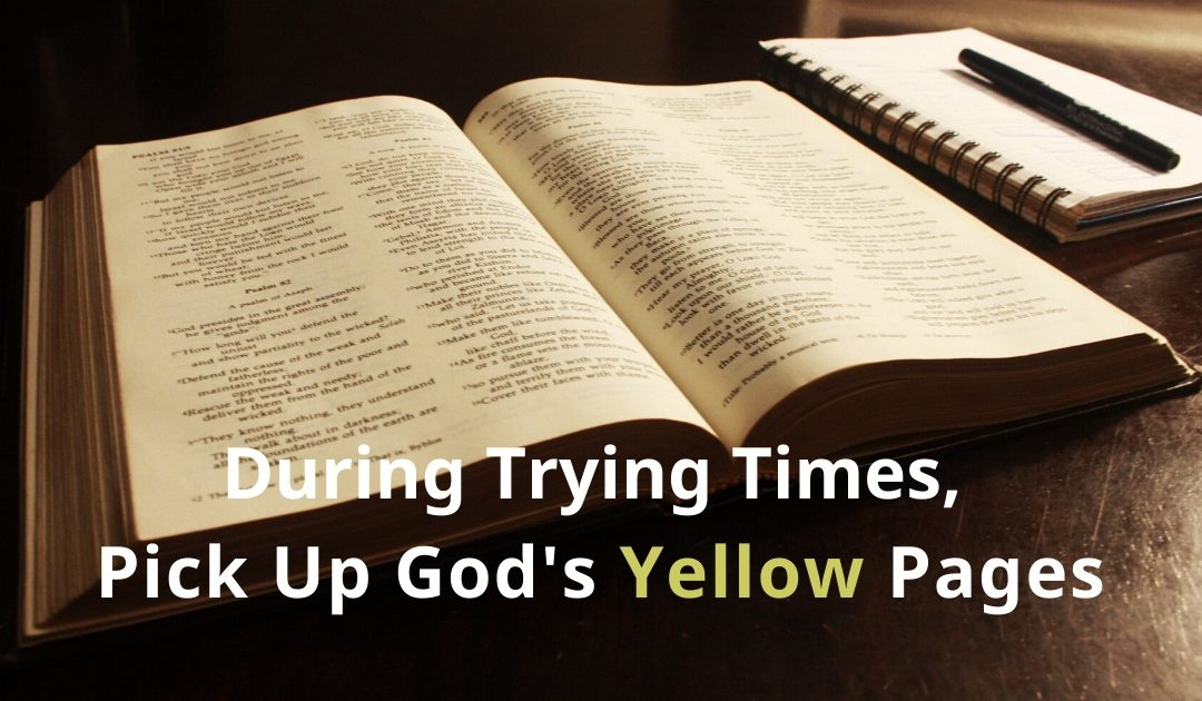 During Trying Times – Pick Up God's Yellow Pages